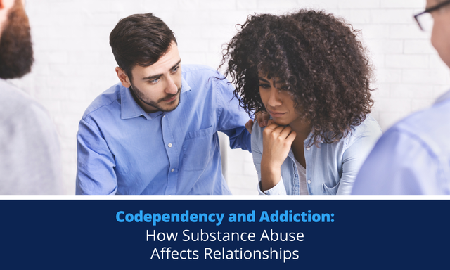 Codependency and Addiction: How Substance Abuse Affects Relationships