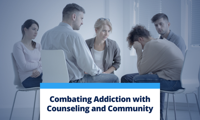 Combating Addiction with Counseling and Community