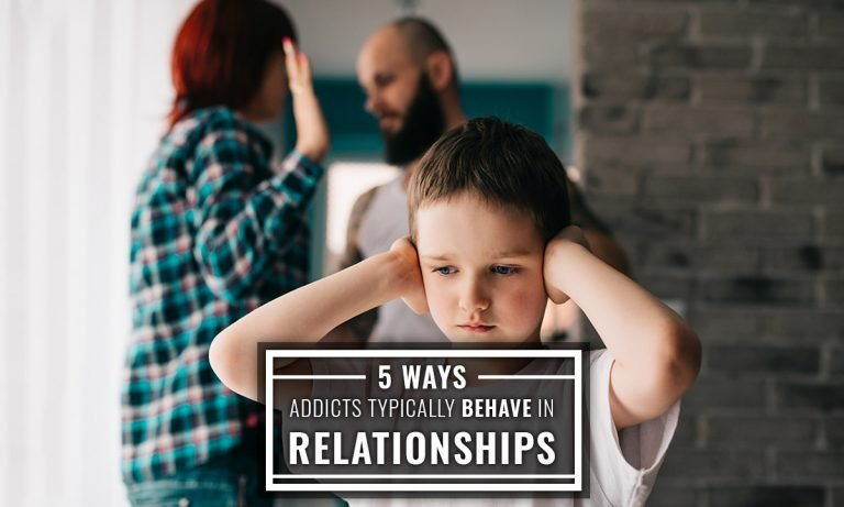 5 ways addicts typically behave in relationships