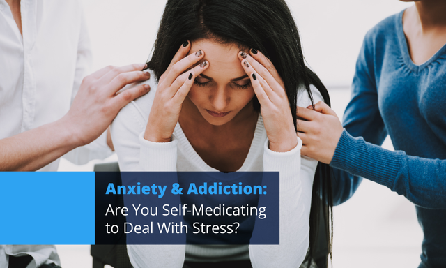 Anxiety and addiction: self-medicating to deal with stress