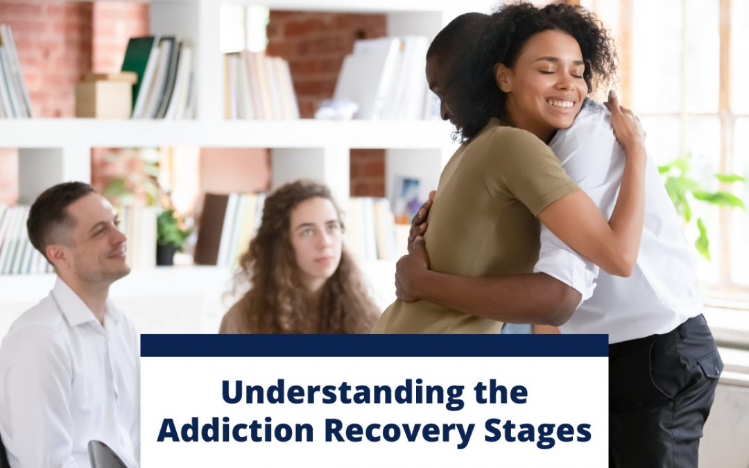 Understanding the Addiction Recovery Stages