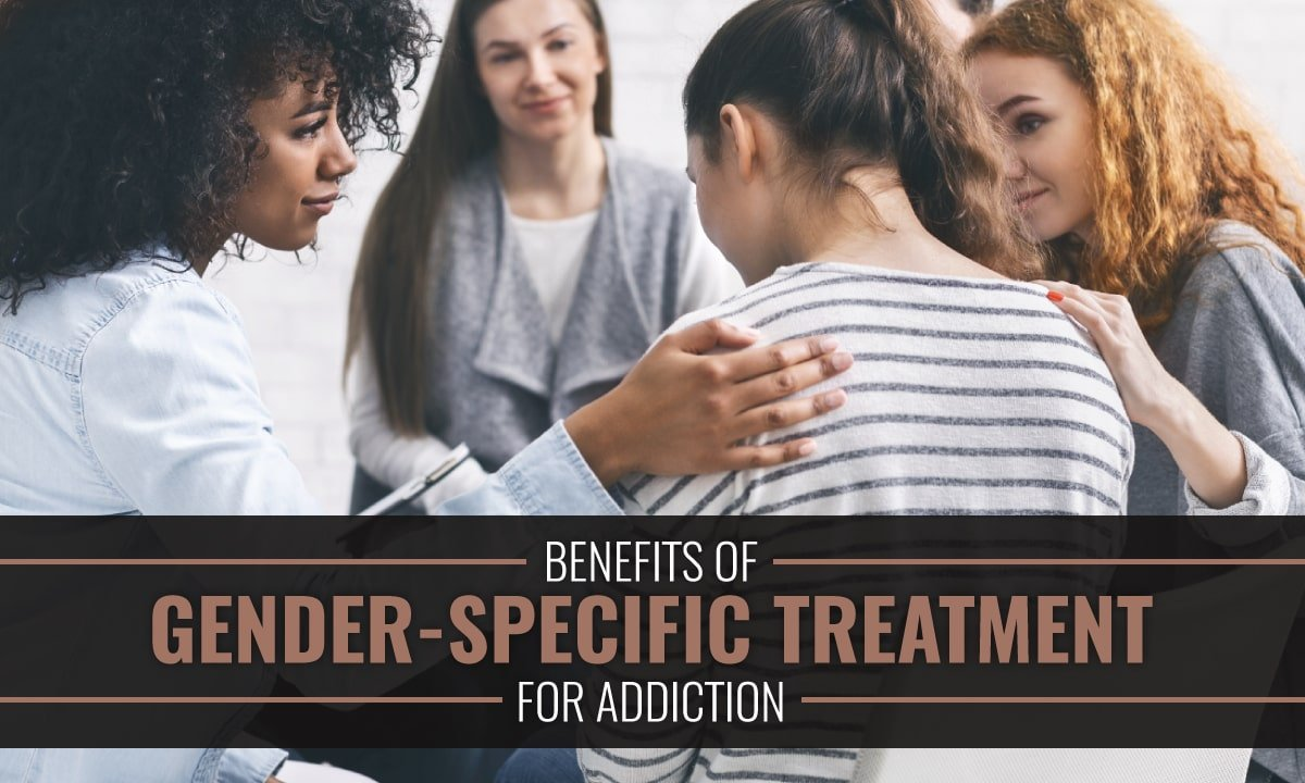 Benefits of Gender-Specific Treatment for Addiction