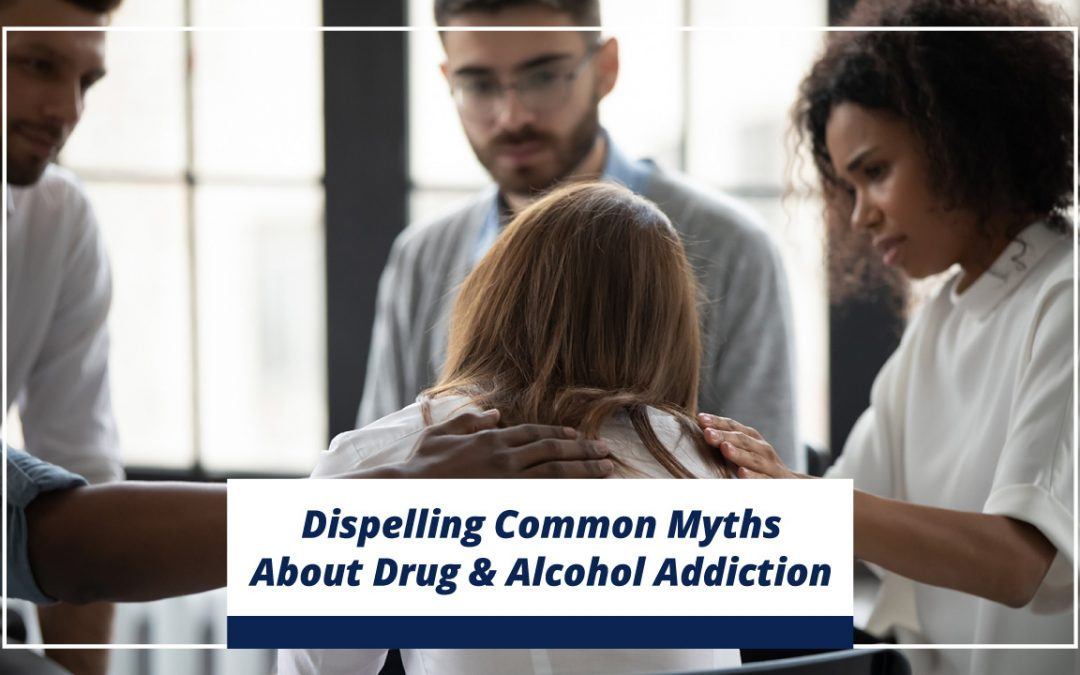 Dispelling Common Myths About Drug & Alcohol Addiction