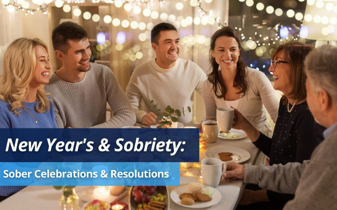 New Year's and Sobriety; Sober Celebrations and Resolutions