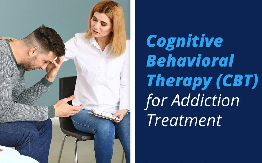 Cognitive Behavioral Therapy (CBT) for Addiction Treatment