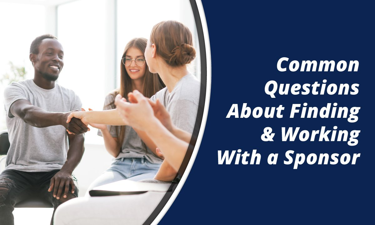 Common Questions About Finding & Working With a Sponsor