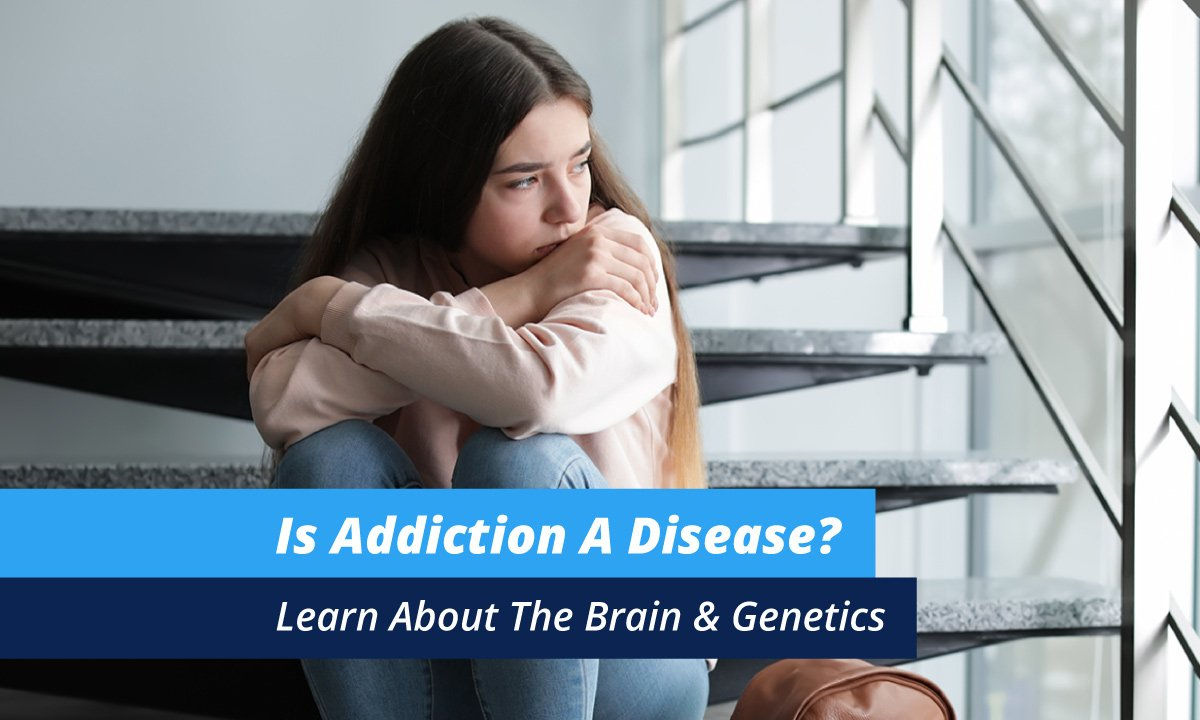 Is Addiction A Disease? Learn About The Brain & Genetics