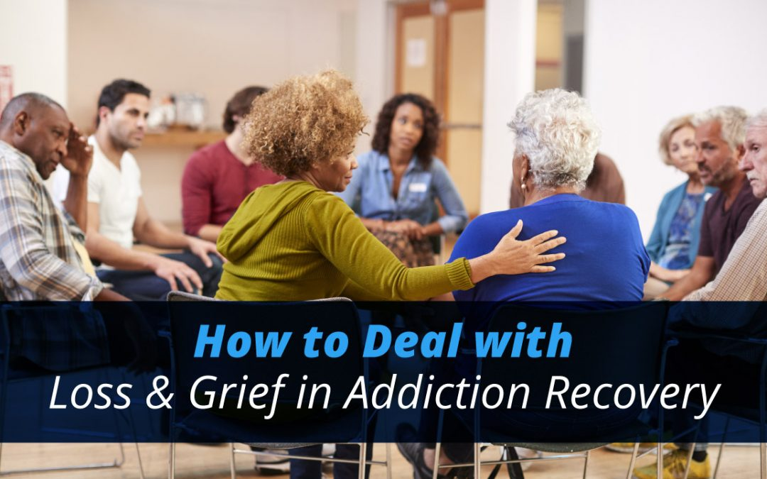 How to Deal with Loss & Grief in Addiction Recovery
