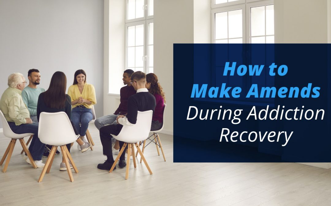 How to Make Amends During Addiction Recovery