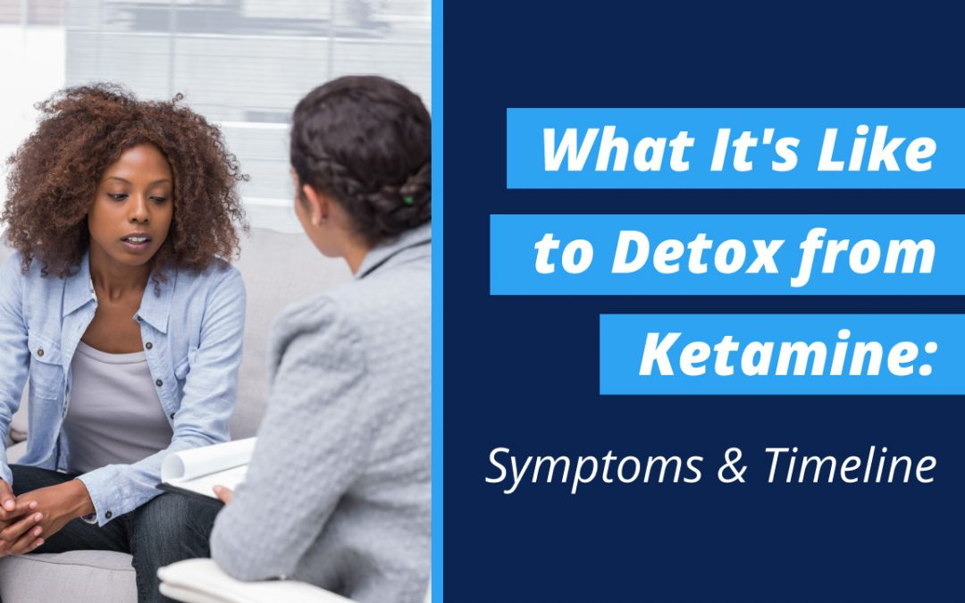 What It's Like to Detox from Ketamine: Symptoms & Timeline